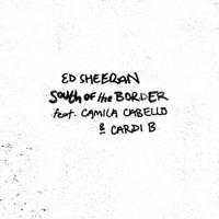 Ed Sheeran ‒ South Of The Border Ft. Camila Cabello & Cardi B (Dope Ammo & Benny Page Remix) Artwork