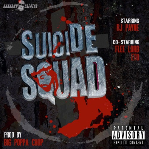 SUICIDE SQUAD FEAT. ETO & FLEE LORD PD BY BIG POPPA CHOP