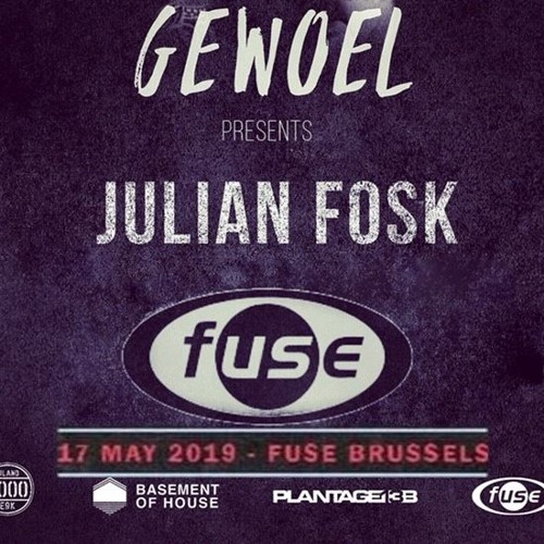Julian Fosk at Fuse Brussel 17-05-19 Gewoel & Fuse presents Fideles (Afterlife)