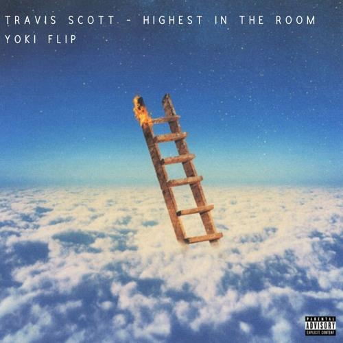Travis Scott - Highest In The Room (YOKI FLIP)