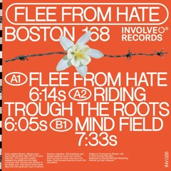 Boston 168 - Flee From Hate Ep (INV026)