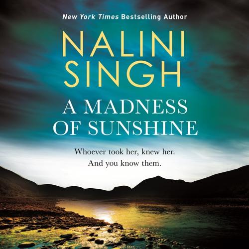 A Madness Of Sunshine by Nalini Singh, Read by Saskia Maarleveld