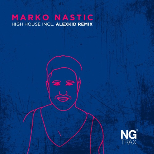 MARKO NASTIC - High House EP incl. ALEXKID Remix