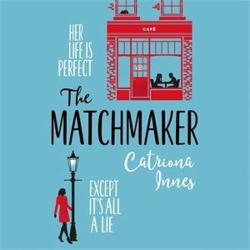 The Matchmaker by Catriona Innes, read by Helen Longworth