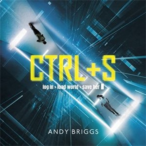 CTRL S by Andy Briggs, Read by Christopher Weeks