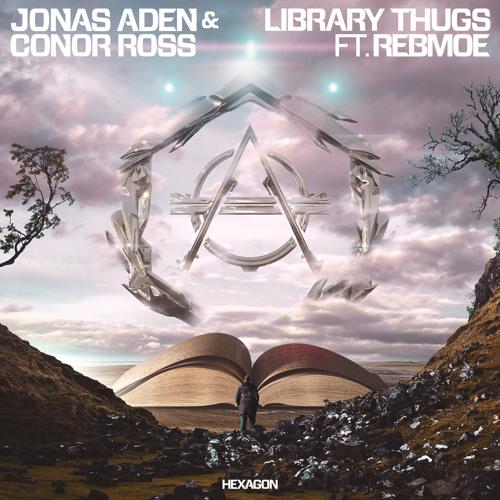Jonas Aden & Conor Ross - Library Thugs ft. RebMoe