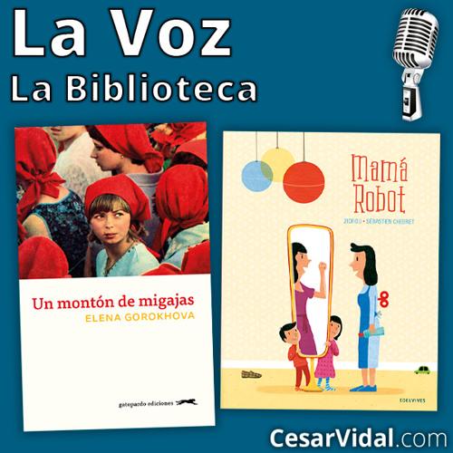 """La Biblioteca: """"Un montón de migajas"""" y """"Mamá Robot"""" - 21/11/19"""