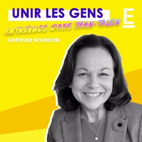 """""""Unir les gens"""" - Entrevue avec Gertrude Bourdon"""