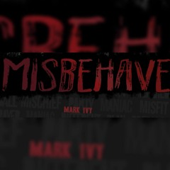 Mark Ivy - Misbehave