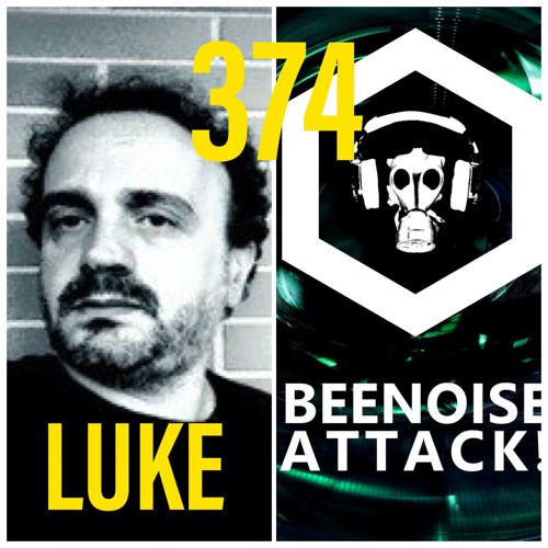 Beenoise Attack Episode 374 With Luke