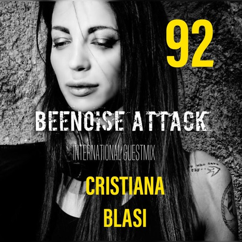 Beenoise Attack International Guestmix Ep. 92 With Cristiana Blasi