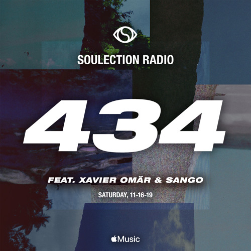 Soulection Radio Show #434 ft. Xavier Omär & Sango (Takeover)