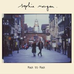 Sophie Morgan - Bar to Bar