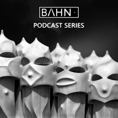 BAHN· [/\·] Podcast Series