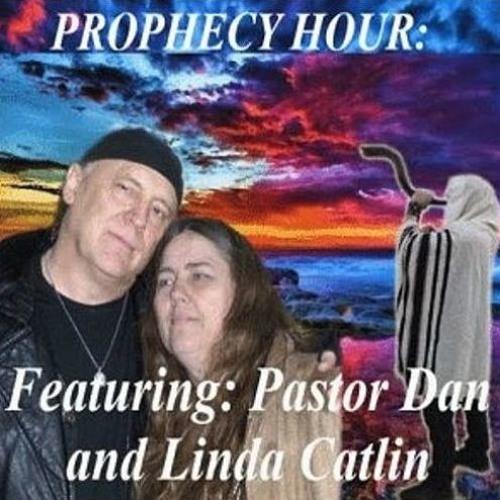 Episode 6948 - The Prophecy Hour - Dan and Linda Catlin