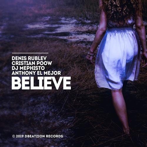 Denis Rublev, Cristian Poow & DJ Mephisto feat. Anthony El Mejor - Believe