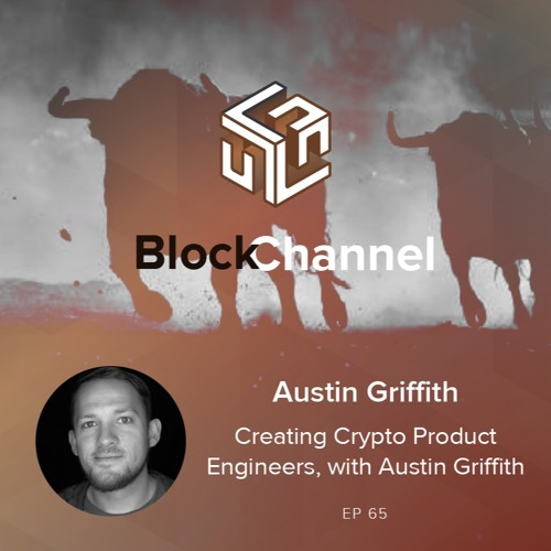 Episode 65: Creating Crypto Product Engineers, with Austin Griffith