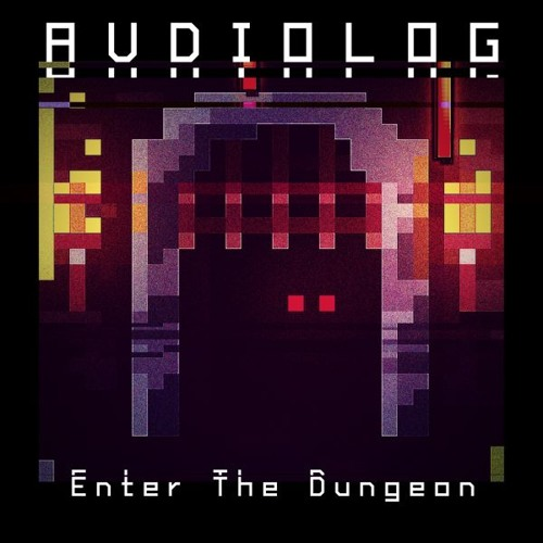 AM018 : Audiolog - Enter The Dungeon