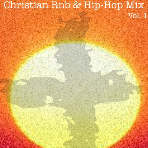 Christian Hip-Hop & RnB Mixtape Vol.1