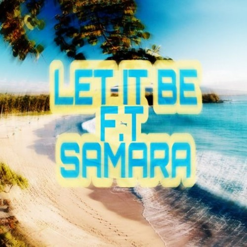 Let It Be - Koncept F.T Samara