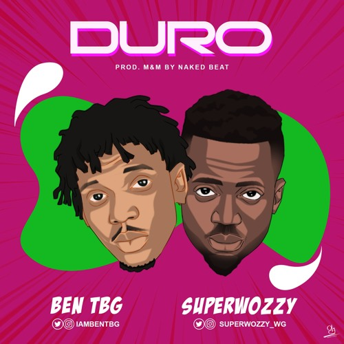 Duro Ft. Superwozzy [Prod By Naked beatz]