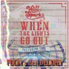 Download When The Lights Go Out - Pucky & Ben Delaney Edit Mp3