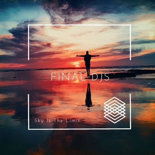 FINAL DJS - Sky Is The Limit