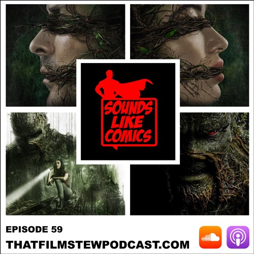 Sounds Like Comics Ep 59 - Swamp Thing (Season 1)