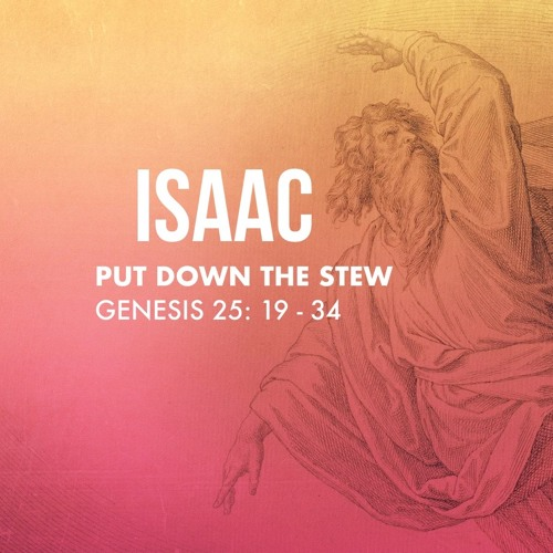 ISAAC - PUT DOWN THE STEW - 17th Nov 2019 AM - Andrew Clements