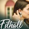 Filhall | Reply Version | Cover | Akhshay Kumar | B Praak | Nupur Sanon| Jaani