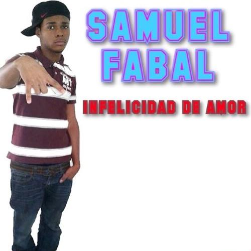 SamuelFabal - Infelicidad De Amor [official audio 2019]