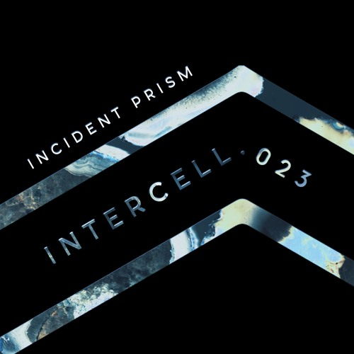 Intercell.023 - Incident Prism