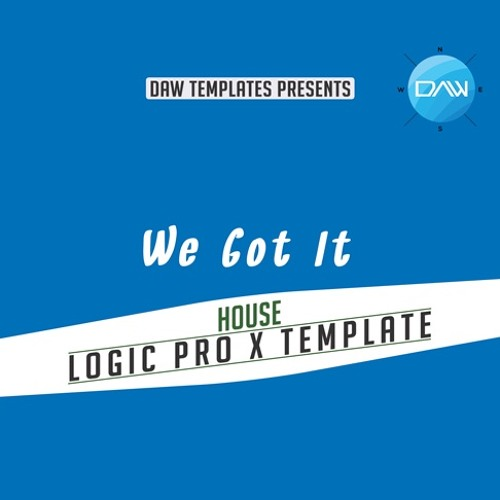 We Got It Logic Pro X Template