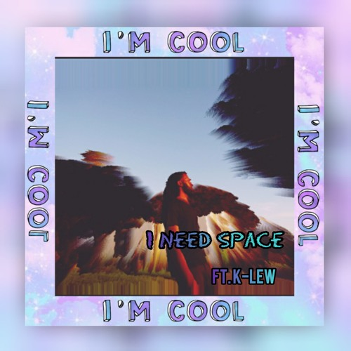 I Need Space feat. K Lew