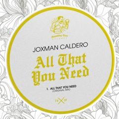 JOXMAN CALDERO - All That You Need [ST079] 6th December 2019
