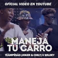 Maneja Tu Carro - Tëämpësäd (JOKER & Chilly) x Wildey