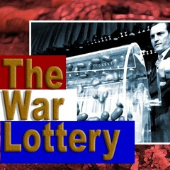 The War Lottery (This Week in Common Sense, 11/03/2019)