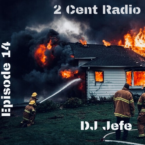 2CentRadio Ep.14 DJ Jefe (Rap mix)
