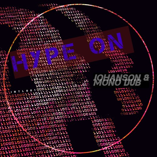 Johanson & Mono Dub - Hype On  [ HYPE ON ]
