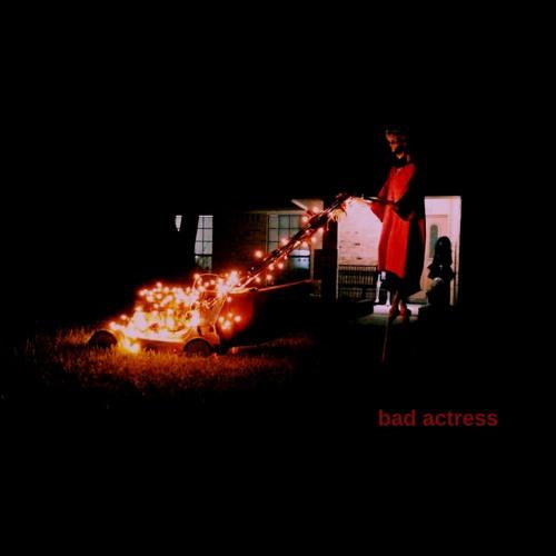 bad actress (feat. grey bronx & dvyn)