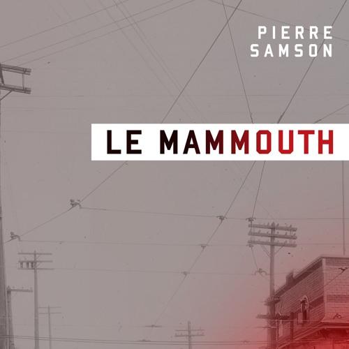 Pierre Samson parle de son roman le Mammouth