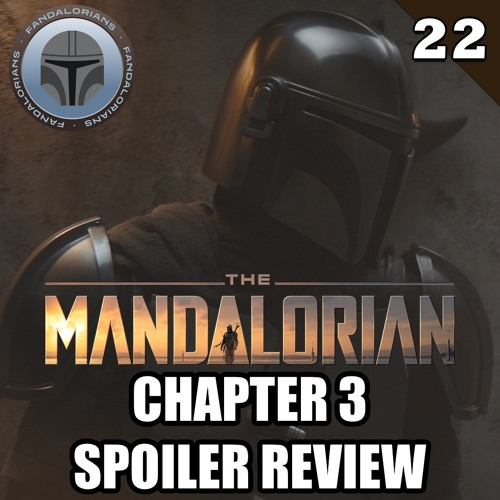 #22 The Mandalorian: Chapter 3 spoiler review