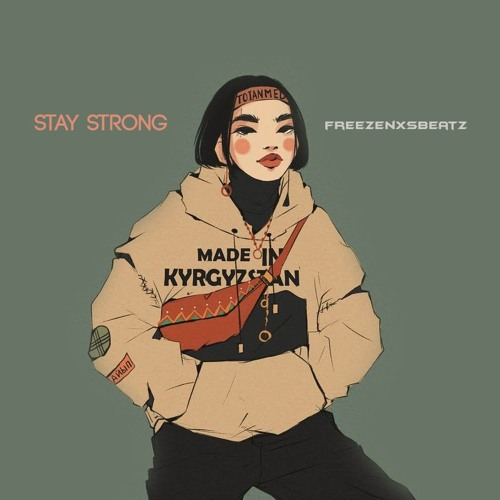 Stay Strong X Produced By @freezenosbeatz
