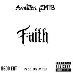 Faith Ambition ft.MTB (Prod.by Vespxcci&MTB)