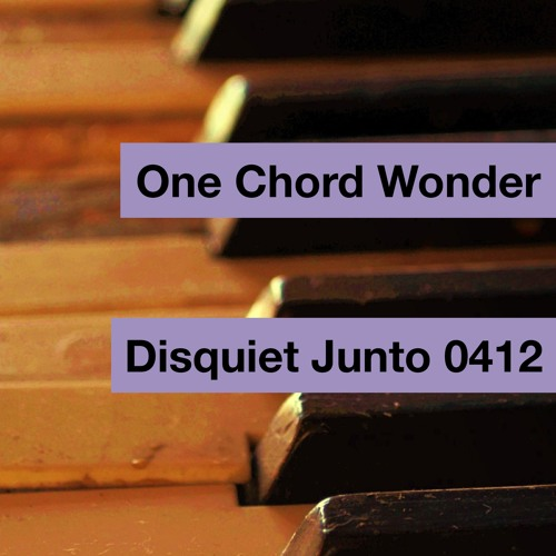 Disquiet Junto Project 0412: One Chord Wonder