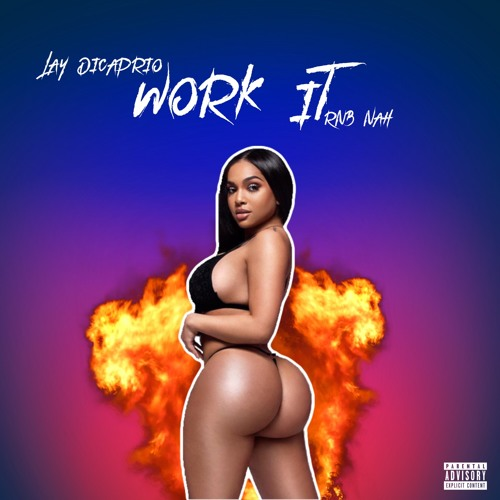 Lay DiCaprio - Work It Feat. Rnb Nah