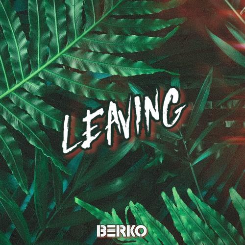 LEAVING ||| LEAVING EP by Berko