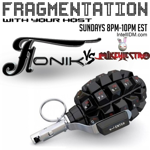 Mikeylectro - Fragmentation Guest Mix (7-28-19)