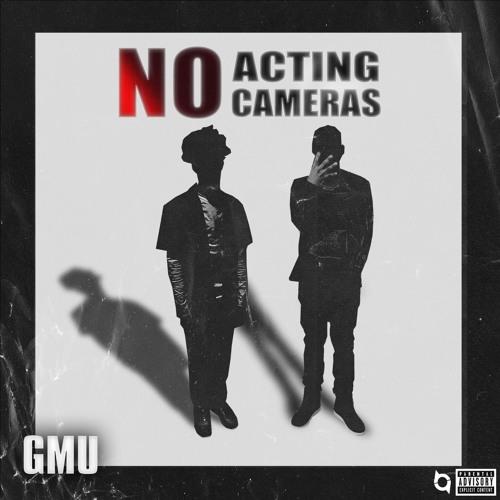 GMU- No Cameras No Acting (Bandit Remix)