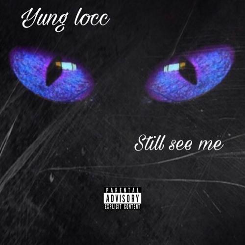Still see me